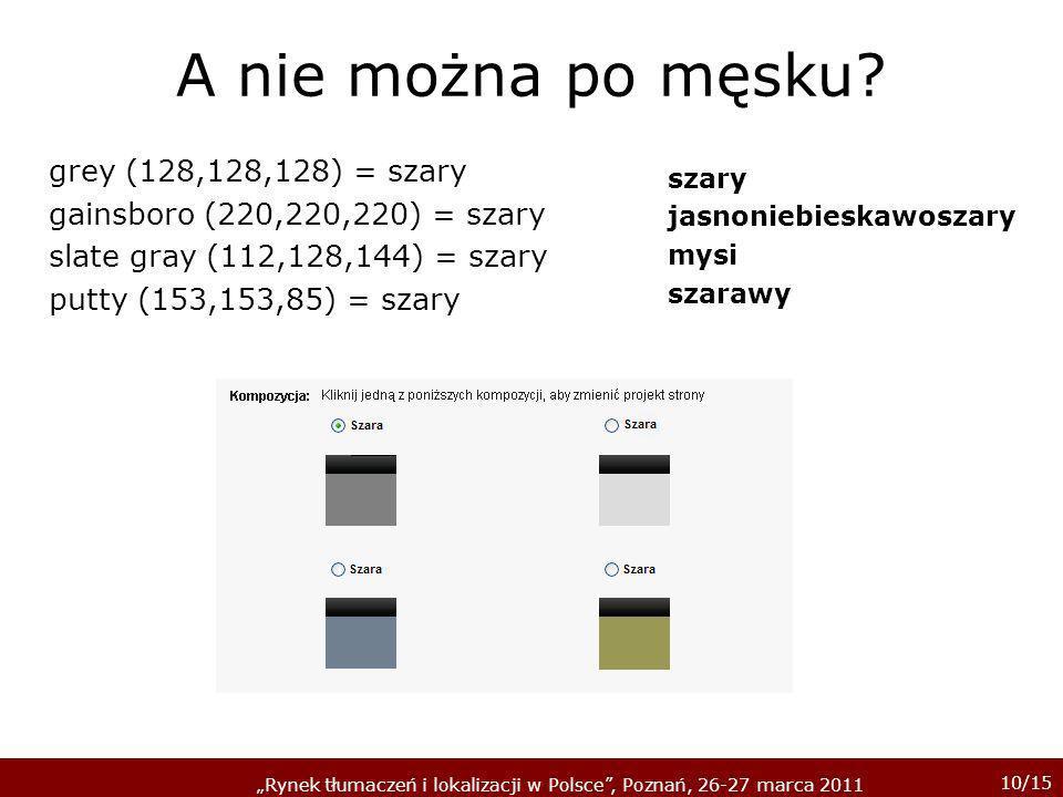 A nie można po męsku grey (128,128,128) = szary