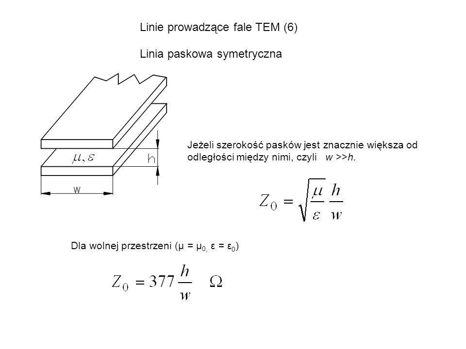 Linie prowadzące fale TEM (6) Linia paskowa symetryczna