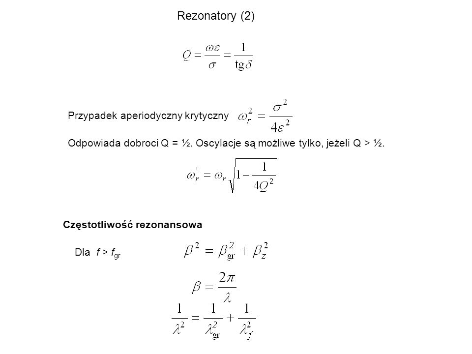 Rezonatory (2) Przypadek aperiodyczny krytyczny