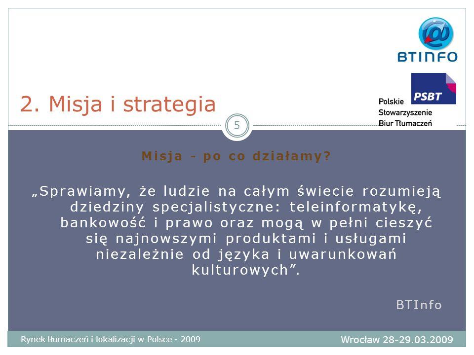 2. Misja i strategia Misja - po co działamy