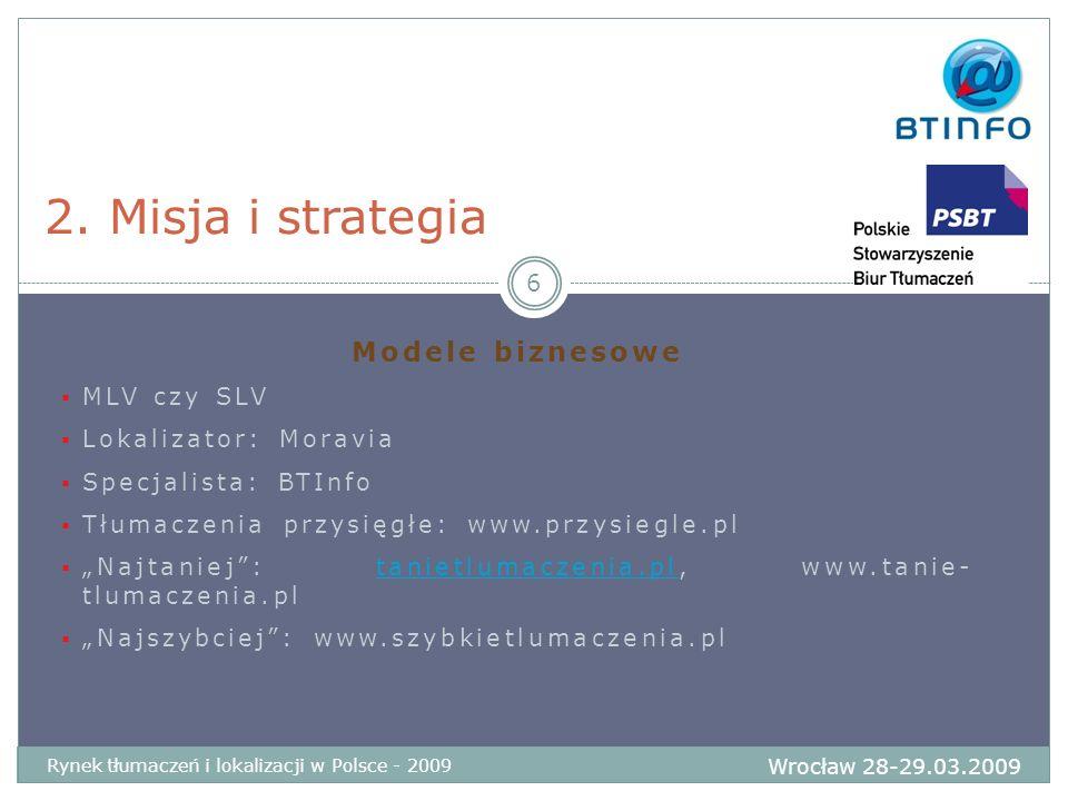 2. Misja i strategia Modele biznesowe MLV czy SLV Lokalizator: Moravia