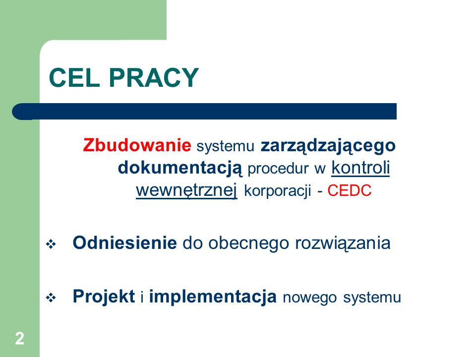 CEL PRACY Zbudowanie systemu zarządzającego dokumentacją procedur w kontroli wewnętrznej korporacji - CEDC.