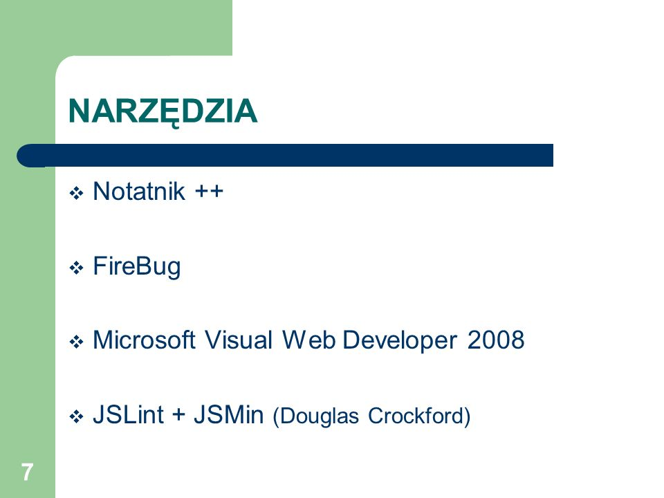 NARZĘDZIA Notatnik ++ FireBug Microsoft Visual Web Developer 2008