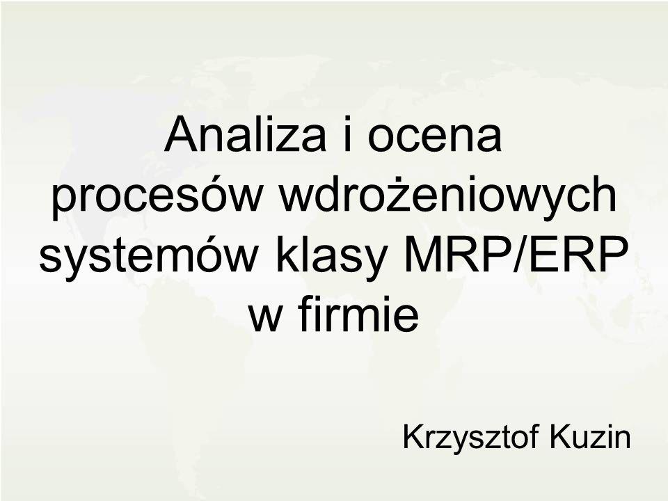 Analiza i ocena procesów wdrożeniowych systemów klasy MRP/ERP w firmie