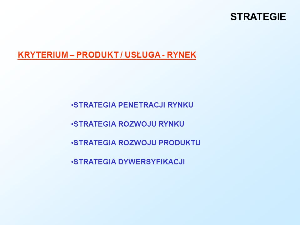 KRYTERIUM – PRODUKT / USŁUGA - RYNEK