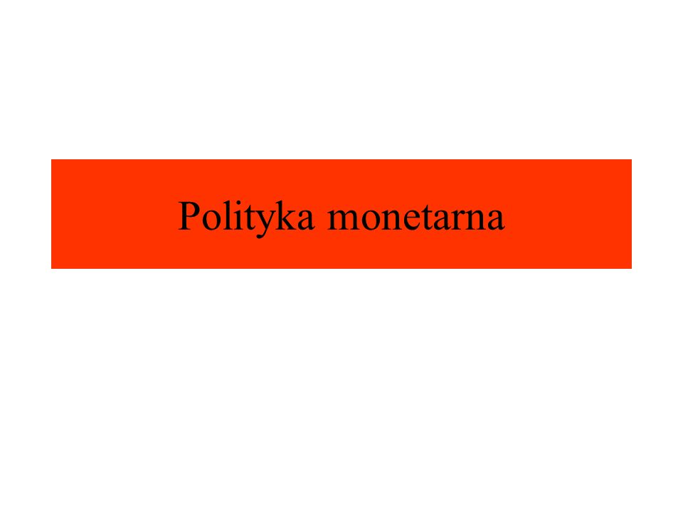 Polityka monetarna
