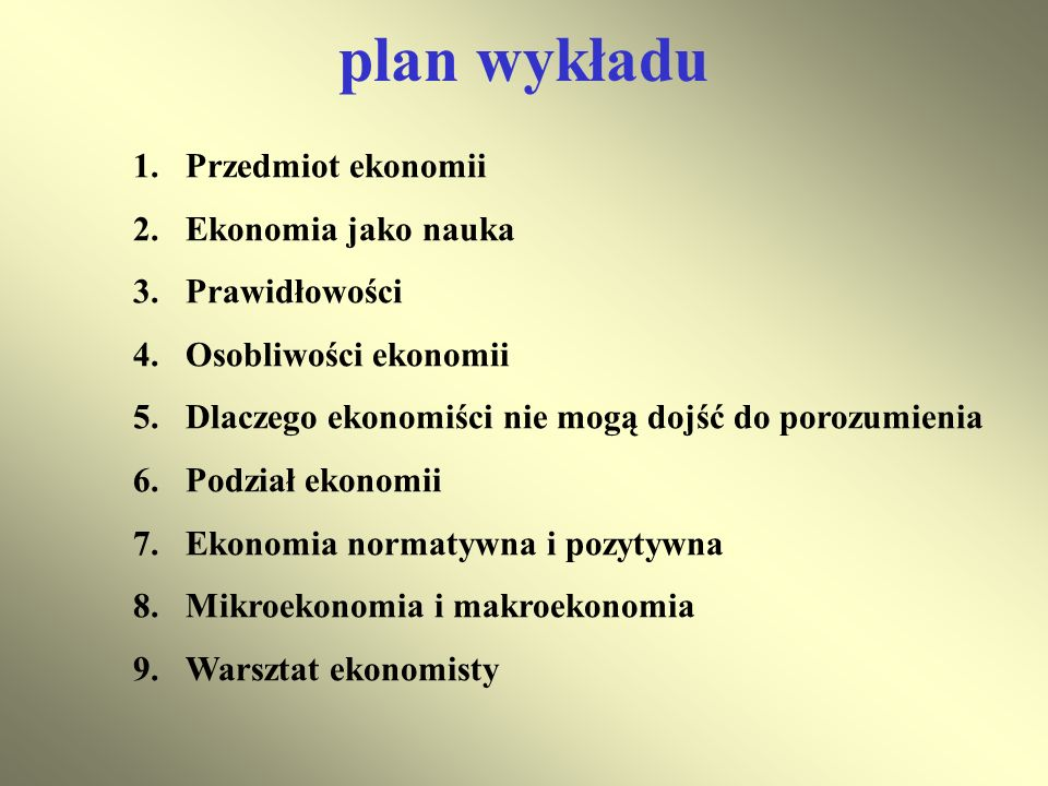 plan wykładu Przedmiot ekonomii Ekonomia jako nauka Prawidłowości