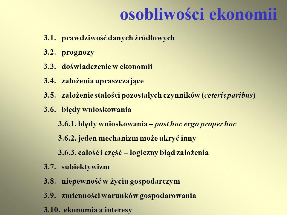 osobliwości ekonomii 3.1. prawdziwość danych źródłowych 3.2. prognozy
