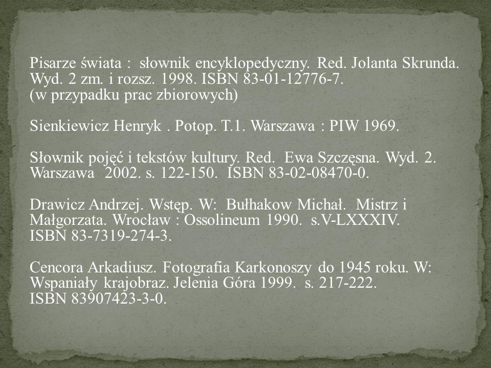 Pisarze świata : słownik encyklopedyczny. Red. Jolanta Skrunda. Wyd