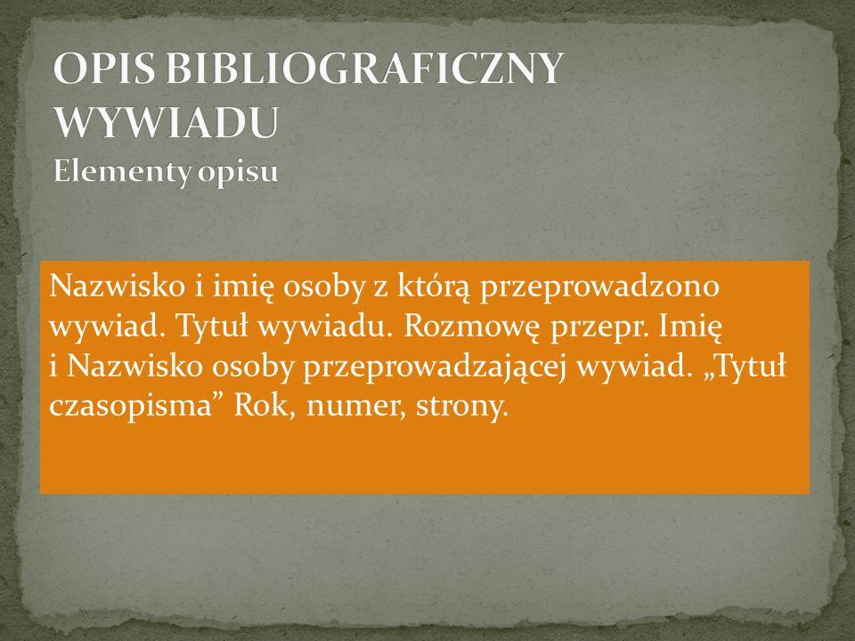 OPIS BIBLIOGRAFICZNY WYWIADU Elementy opisu