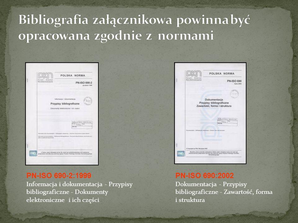 Bibliografia załącznikowa powinna być opracowana zgodnie z normami