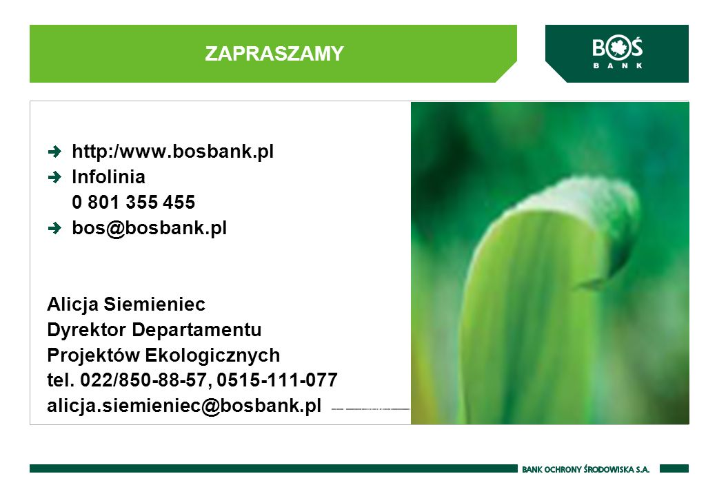 ZAPRASZAMY http:/www.bosbank.pl Infolinia 0 801 355 455 bos@bosbank.pl