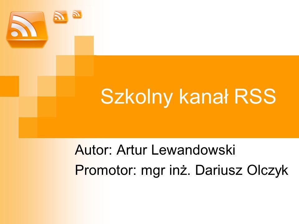 Autor: Artur Lewandowski Promotor: mgr inż. Dariusz Olczyk