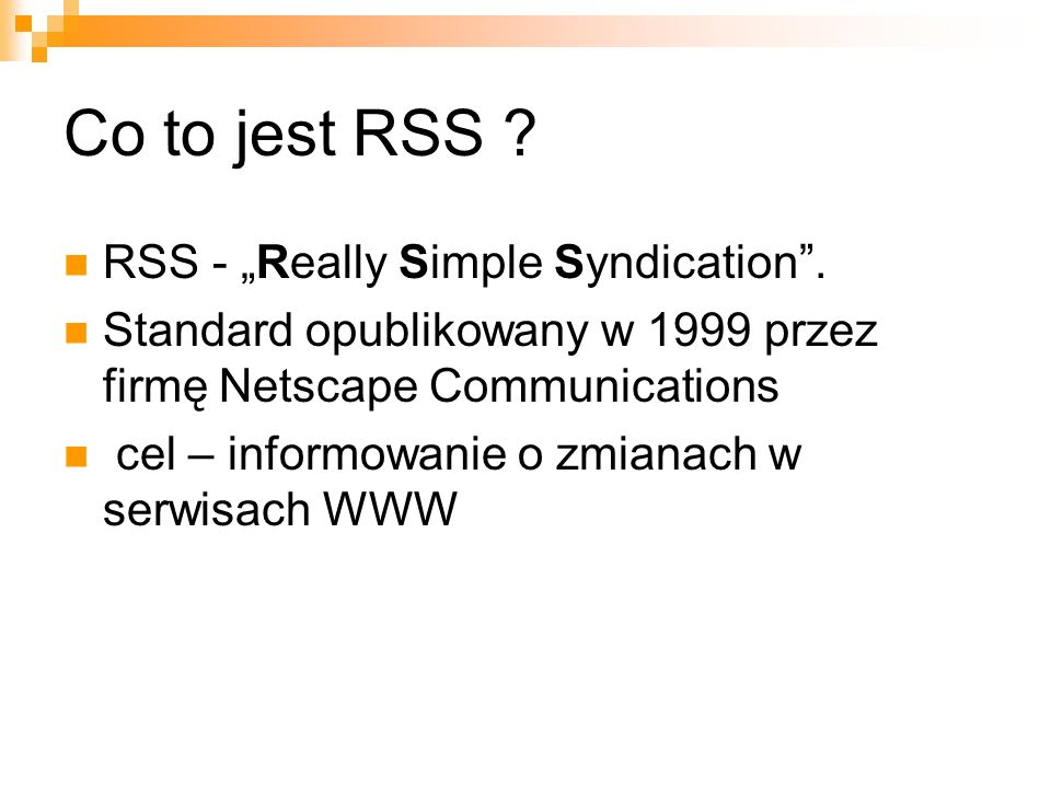 "Co to jest RSS RSS - ""Really Simple Syndication ."