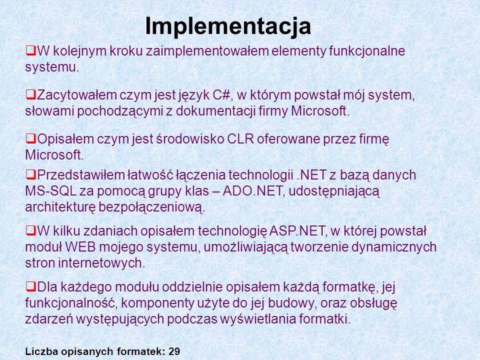Implementacja W kolejnym kroku zaimplementowałem elementy funkcjonalne systemu.