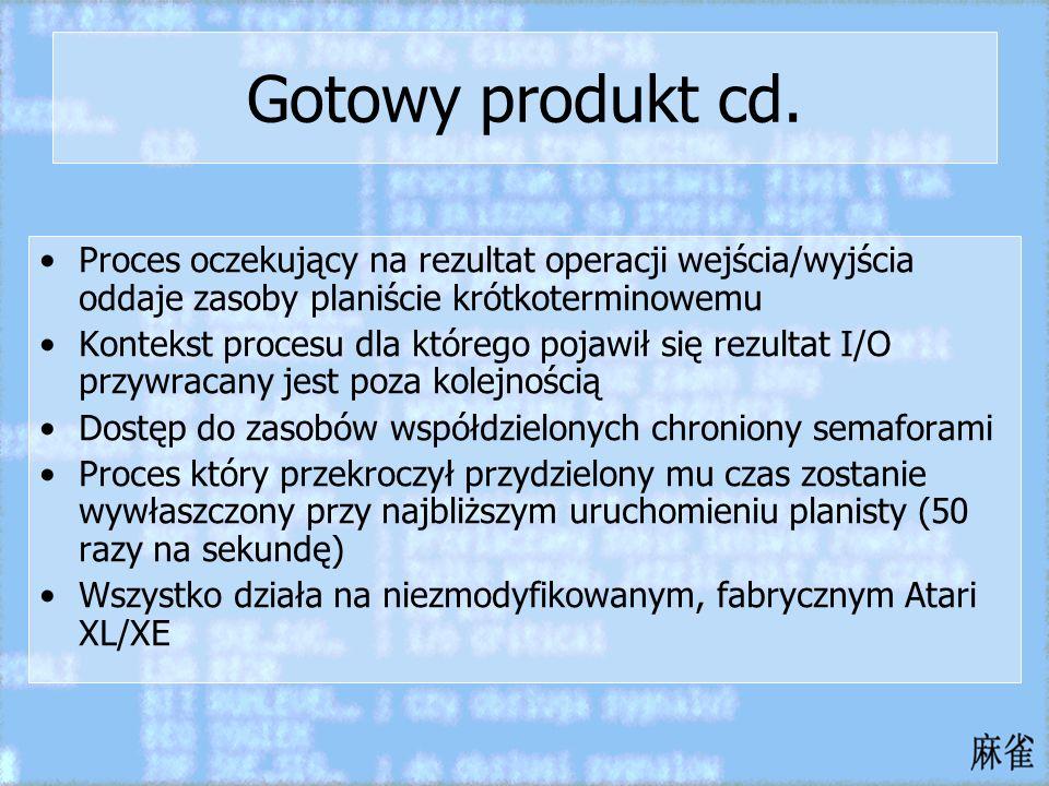 Gotowy produkt cd.Proces oczekujący na rezultat operacji wejścia/wyjścia oddaje zasoby planiście krótkoterminowemu.