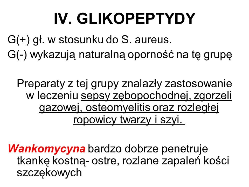 IV. GLIKOPEPTYDY G(+) gł. w stosunku do S. aureus.