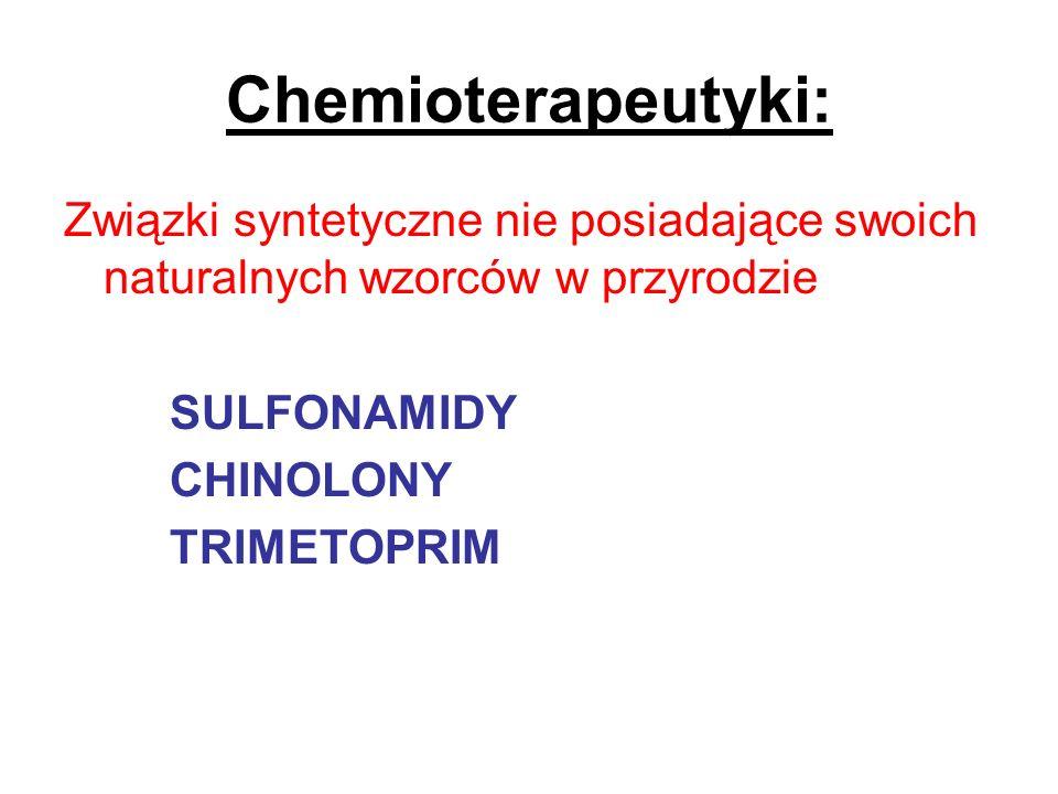 Chemioterapeutyki: Związki syntetyczne nie posiadające swoich naturalnych wzorców w przyrodzie. SULFONAMIDY.