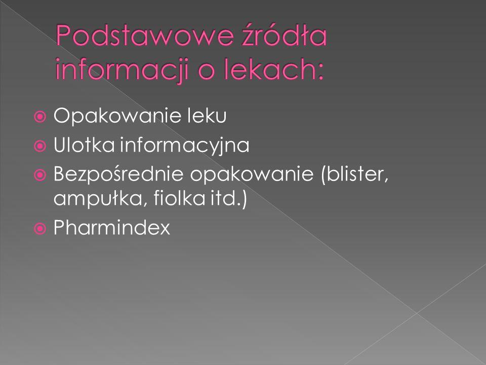 Podstawowe źródła informacji o lekach: