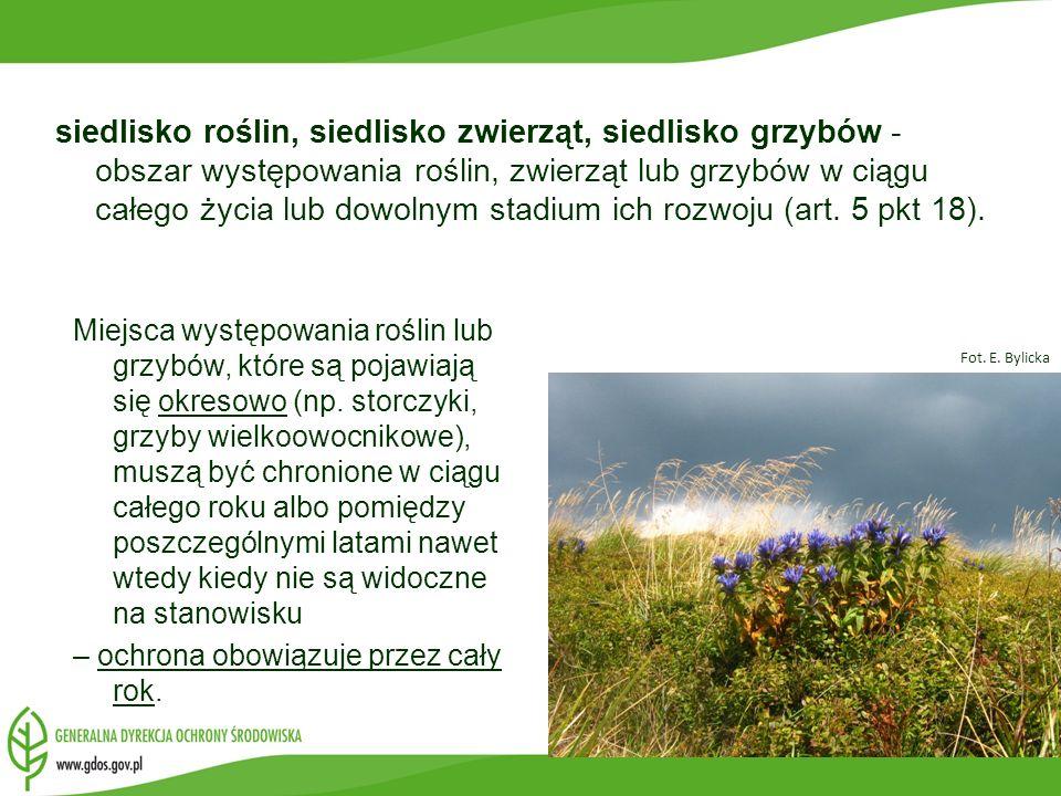 siedlisko roślin, siedlisko zwierząt, siedlisko grzybów - obszar występowania roślin, zwierząt lub grzybów w ciągu całego życia lub dowolnym stadium ich rozwoju (art. 5 pkt 18).