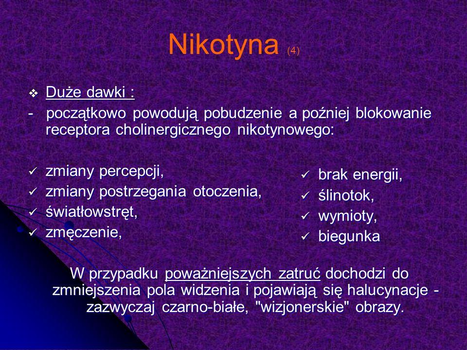 Nikotyna (4) Duże dawki :