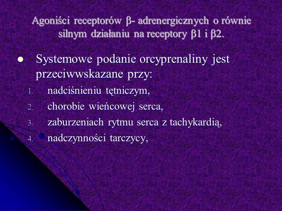 Systemowe podanie orcyprenaliny jest przeciwwskazane przy: