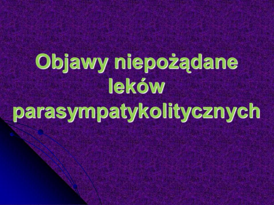 Objawy niepożądane leków parasympatykolitycznych