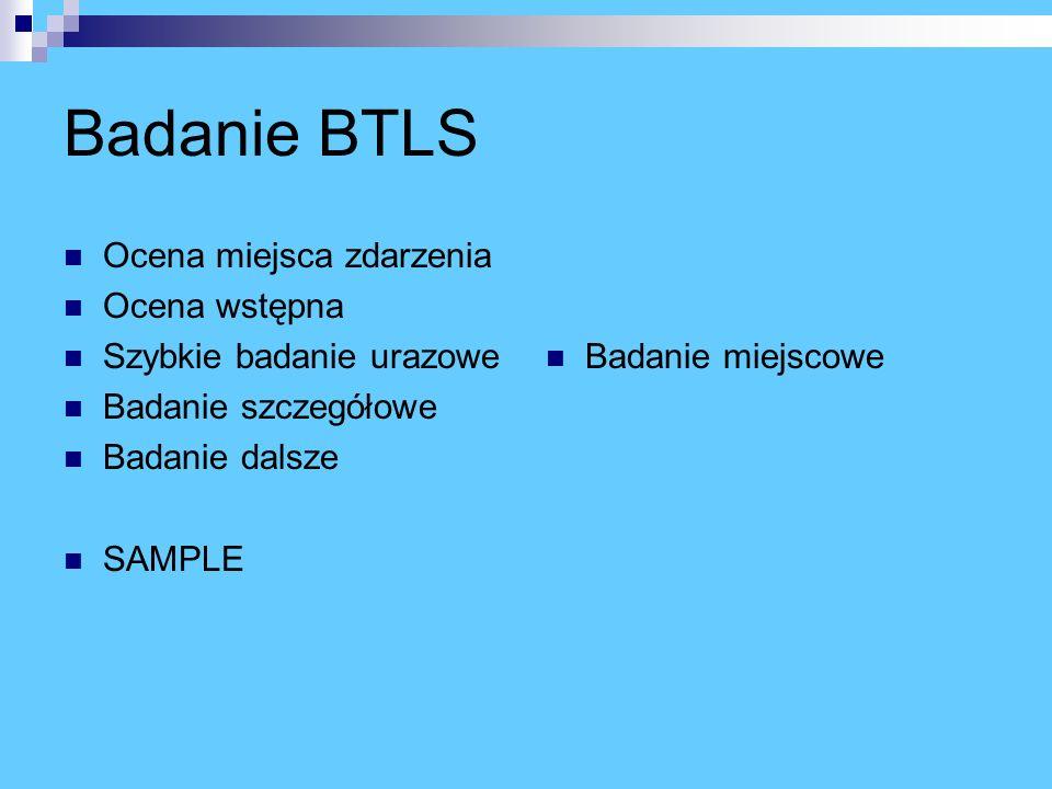 Badanie BTLS Ocena miejsca zdarzenia Ocena wstępna