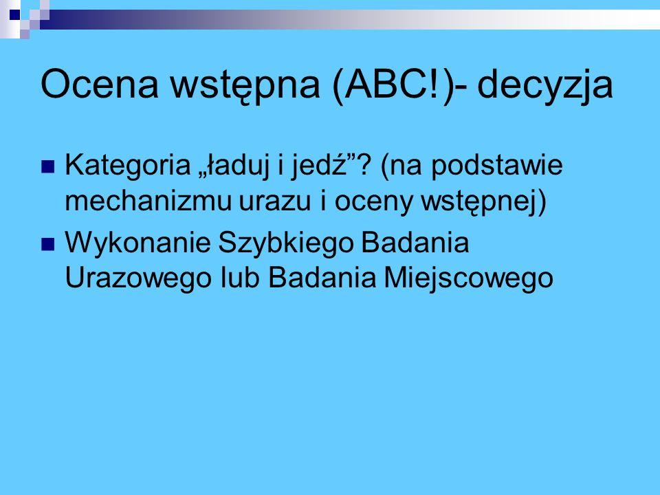 Ocena wstępna (ABC!)- decyzja