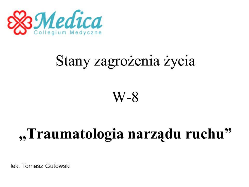 """Stany zagrożenia życia W-8 """"Traumatologia narządu ruchu"""