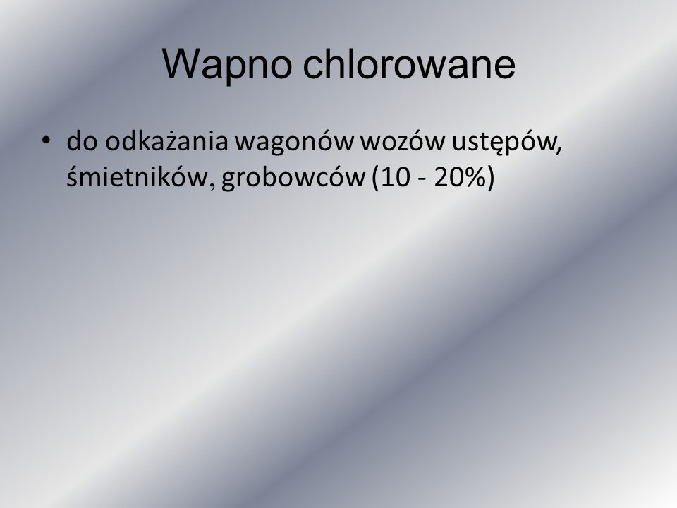 Wapno chlorowane do odkażania wagonów wozów ustępów, śmietników, grobowców (10 - 20%)