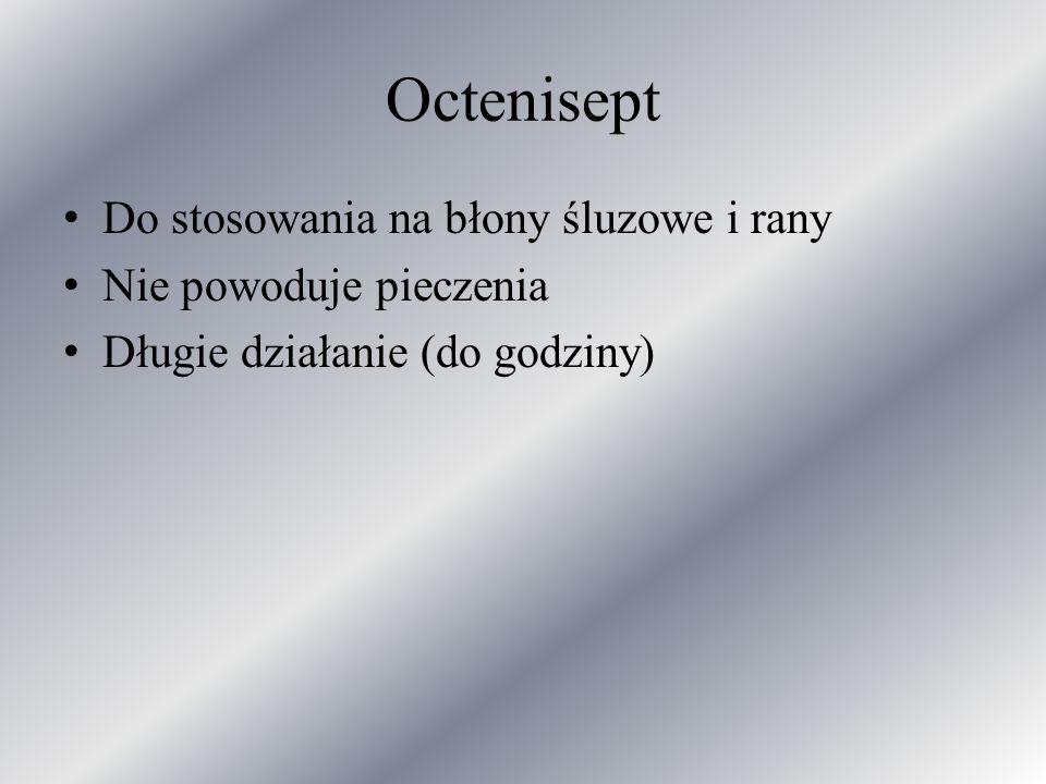Octenisept Do stosowania na błony śluzowe i rany