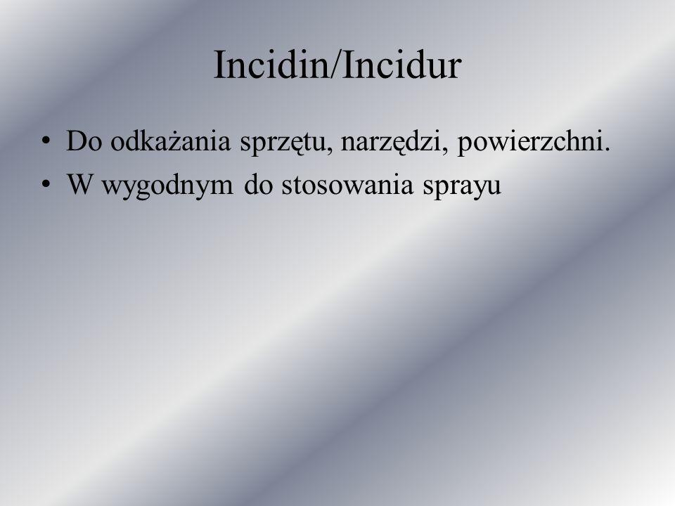 Incidin/Incidur Do odkażania sprzętu, narzędzi, powierzchni.