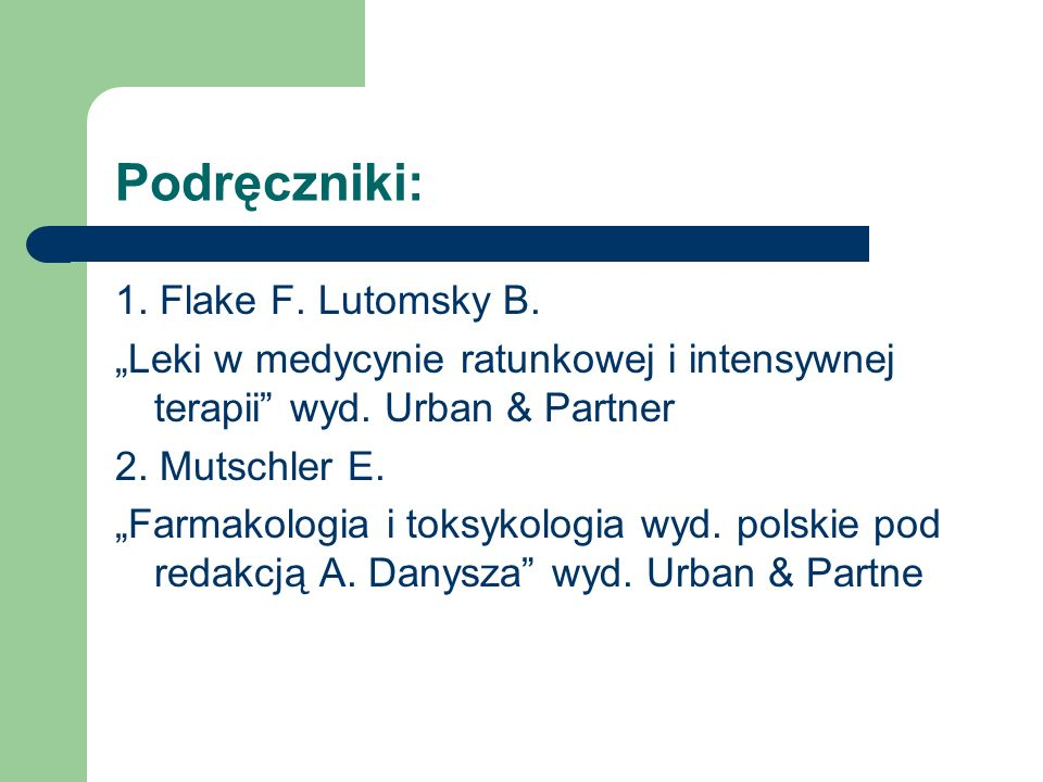Podręczniki: 1. Flake F. Lutomsky B.