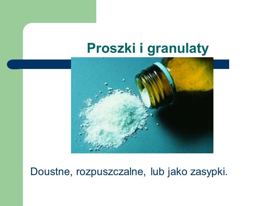 Proszki i granulaty Doustne, rozpuszczalne, lub jako zasypki.