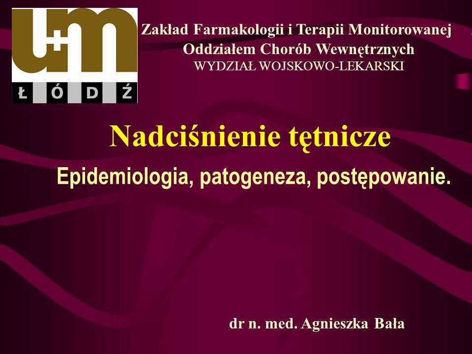 Nadciśnienie tętnicze Epidemiologia, patogeneza, postępowanie.