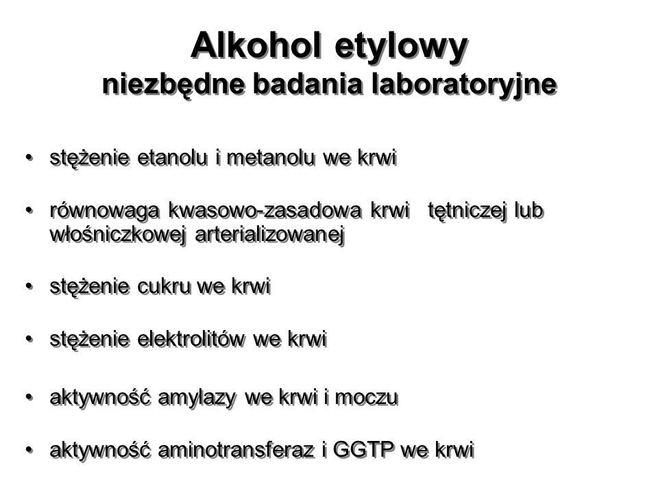 Alkohol etylowy niezbędne badania laboratoryjne