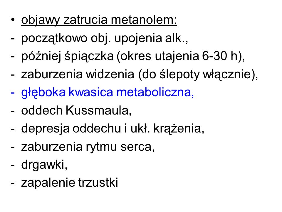 objawy zatrucia metanolem:
