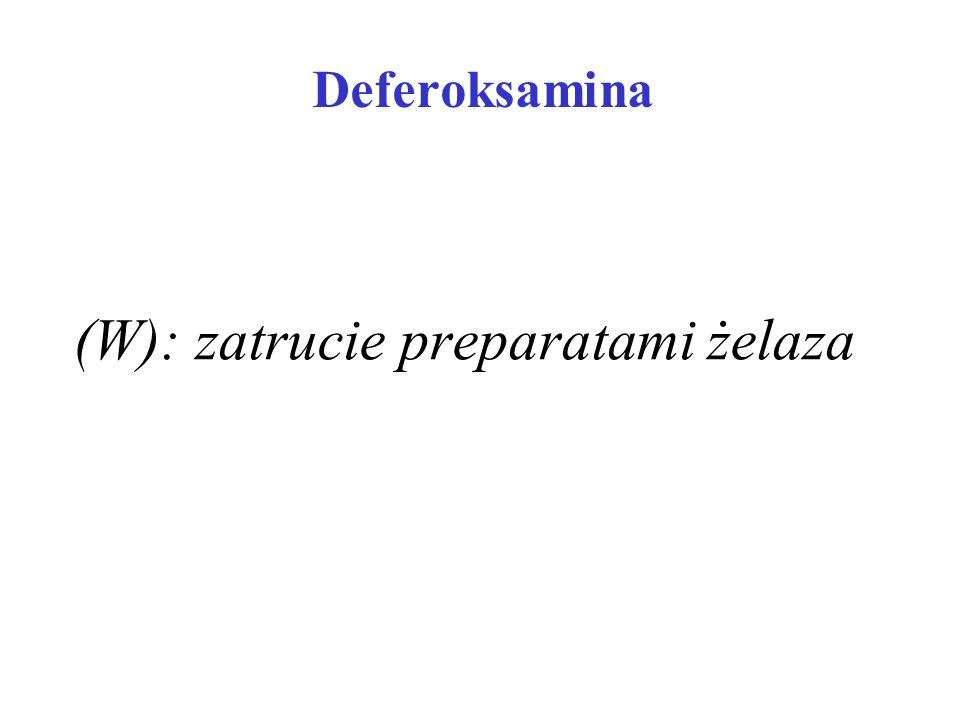 (W): zatrucie preparatami żelaza