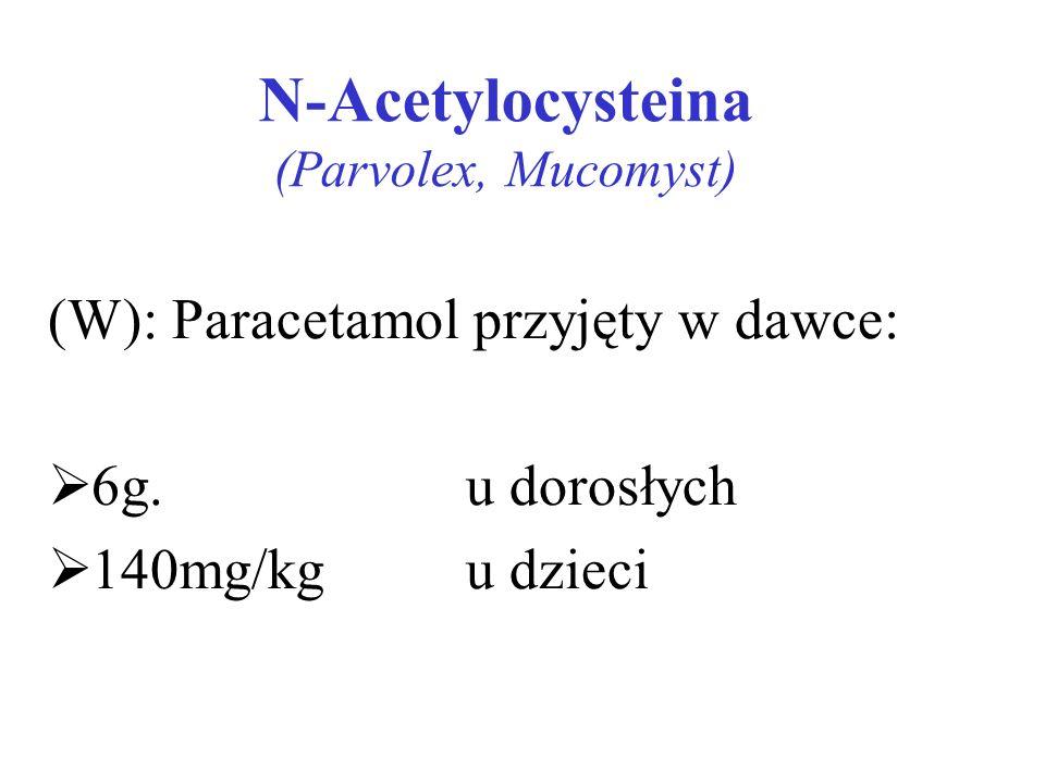 N-Acetylocysteina (Parvolex, Mucomyst)