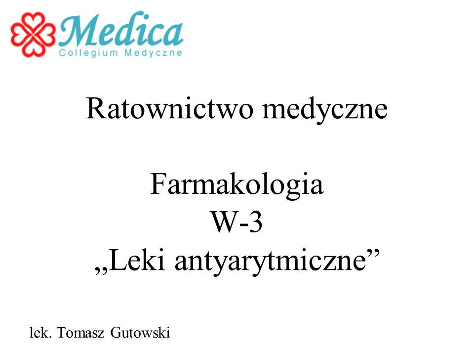 """Ratownictwo medyczne Farmakologia W-3 """"Leki antyarytmiczne"""
