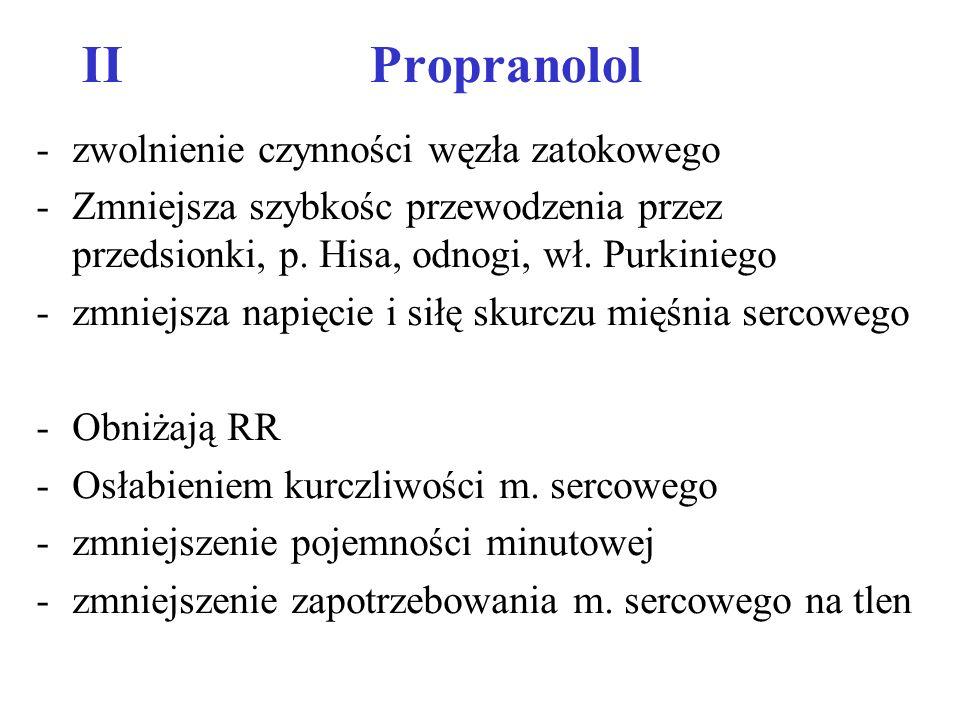 II Propranolol zwolnienie czynności węzła zatokowego