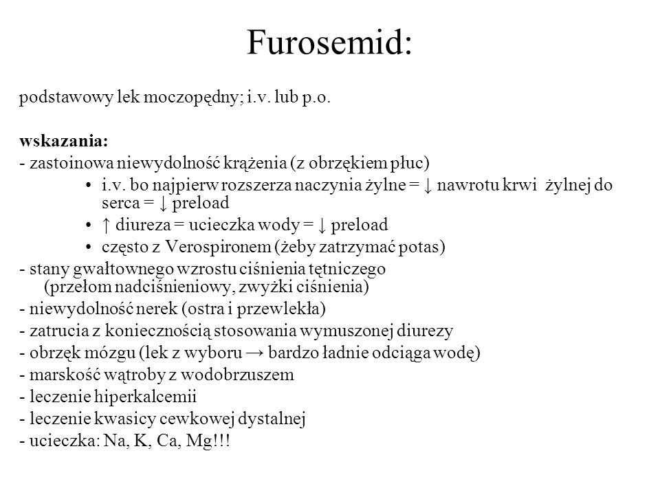 Furosemid: podstawowy lek moczopędny; i.v. lub p.o. wskazania: