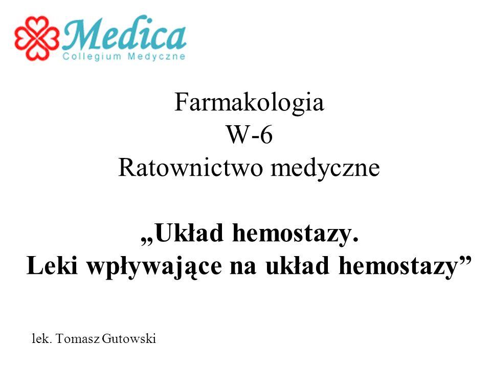 """Farmakologia W-6 Ratownictwo medyczne """"Układ hemostazy"""