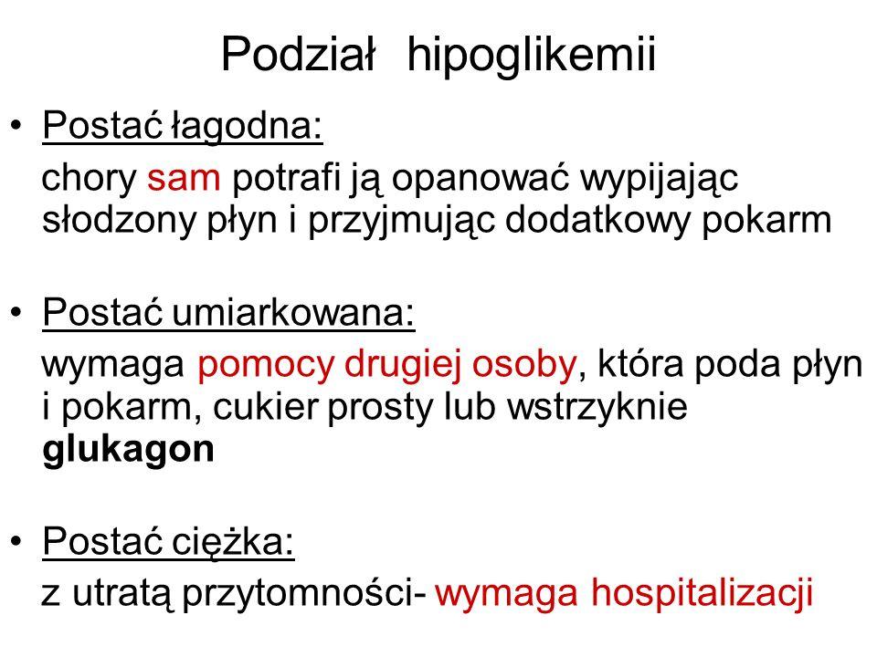 Podział hipoglikemii Postać łagodna: