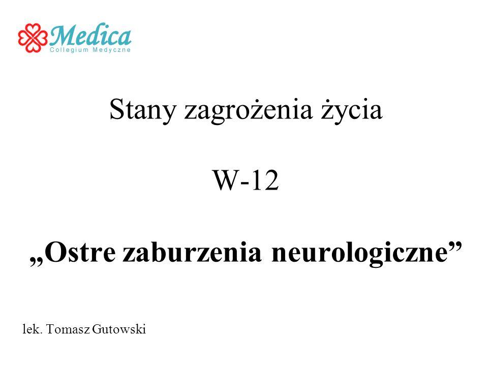 """Stany zagrożenia życia W-12 """"Ostre zaburzenia neurologiczne"""