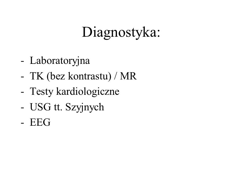 Diagnostyka: Laboratoryjna TK (bez kontrastu) / MR