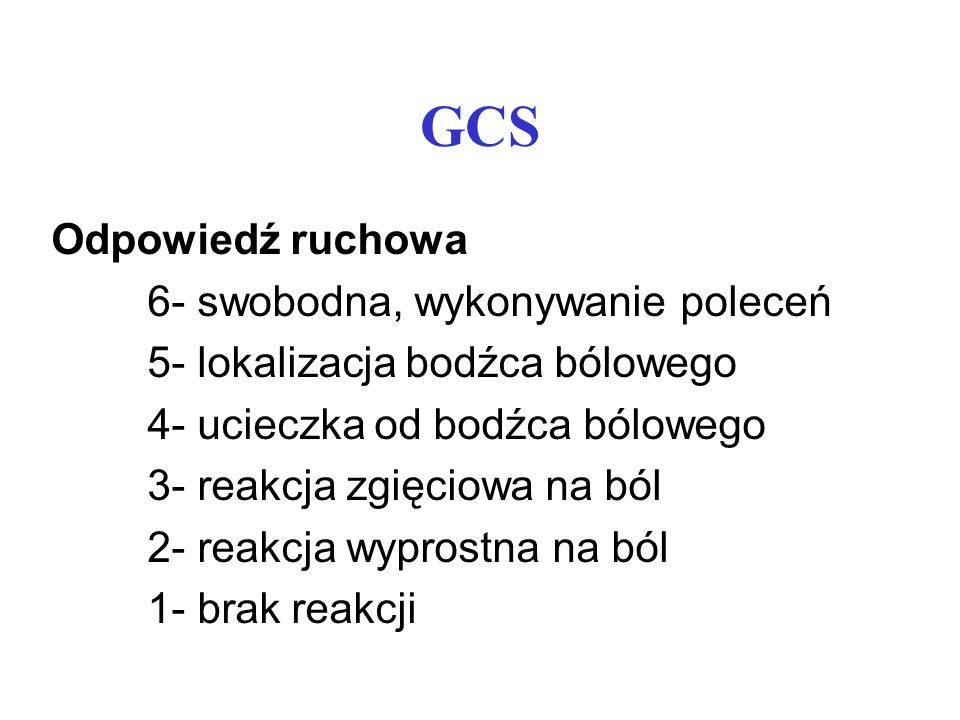 GCS Odpowiedź ruchowa 6- swobodna, wykonywanie poleceń