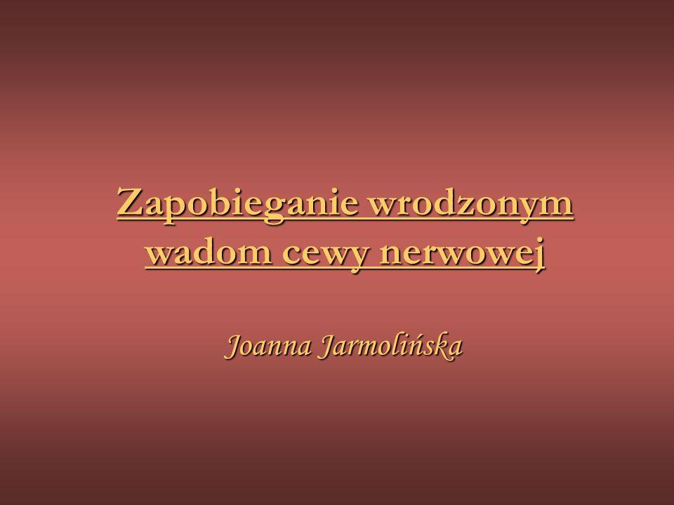 Zapobieganie wrodzonym wadom cewy nerwowej