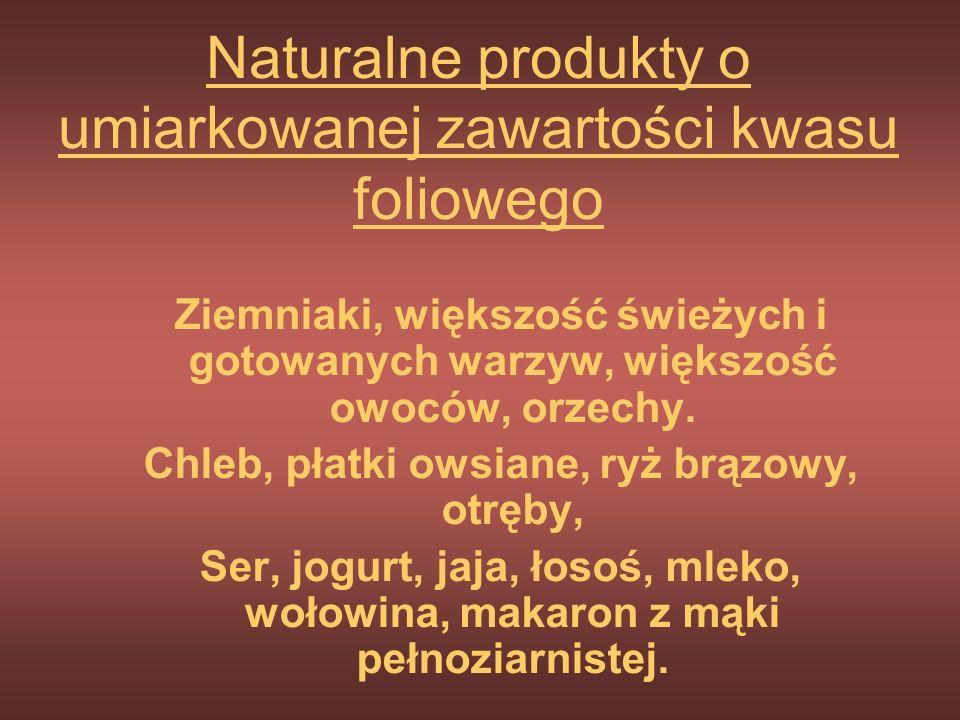 Naturalne produkty o umiarkowanej zawartości kwasu foliowego